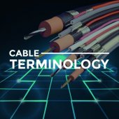 Cable Terminology